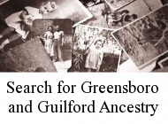 Search for Greensboro and Guilford Ancestry