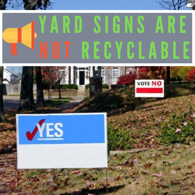 Yard Signs are Not Recyclable